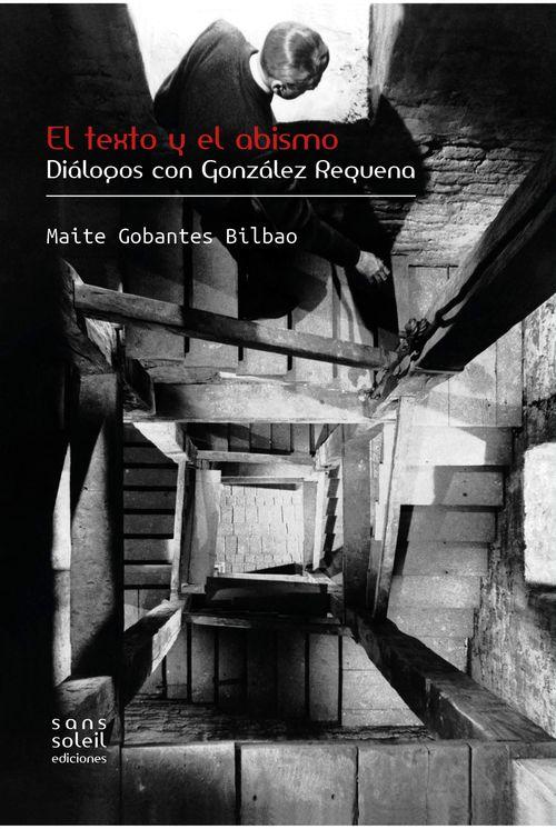 """Presentación de """"El texto y el abismo: Conversaciones con González Requena"""""""